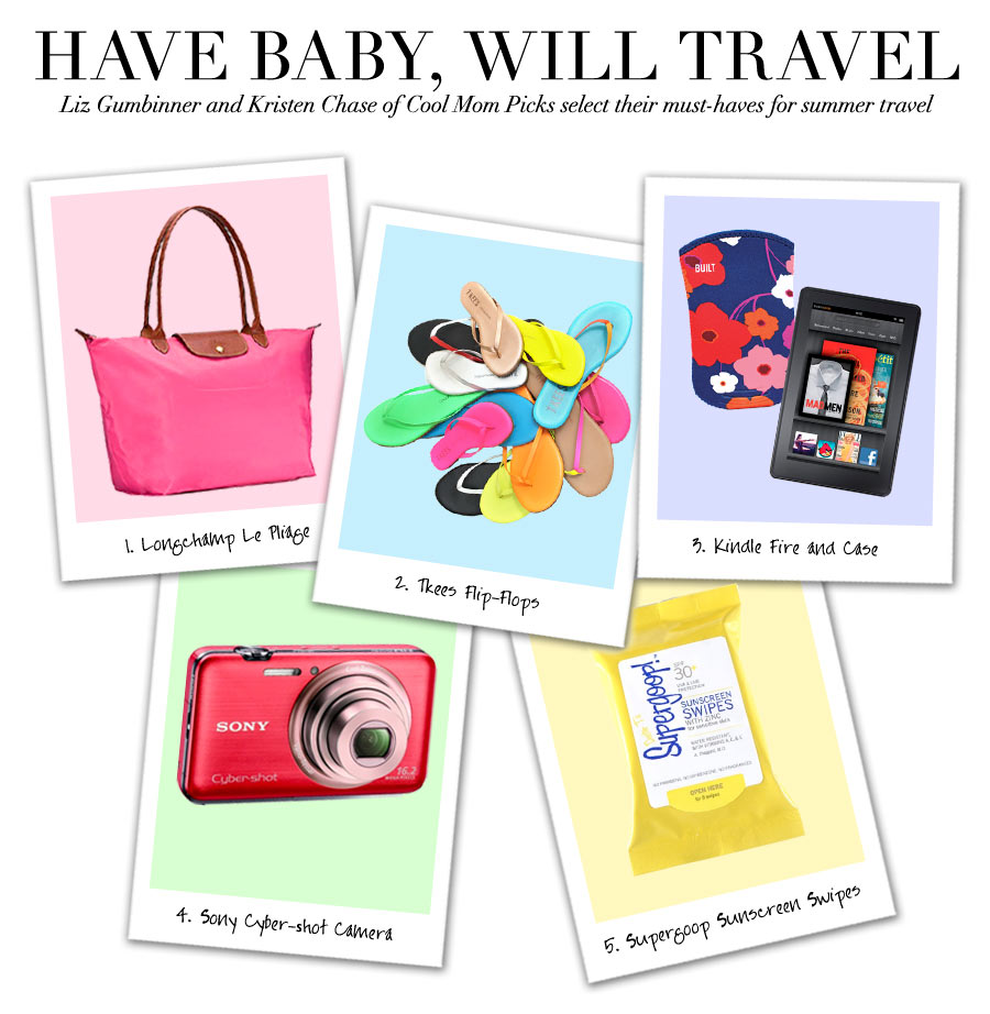 Have Baby, Will Travel - Liz Grumbinner and Kristen Chase of Cool Mom Picksk select their must-haves for summer travel