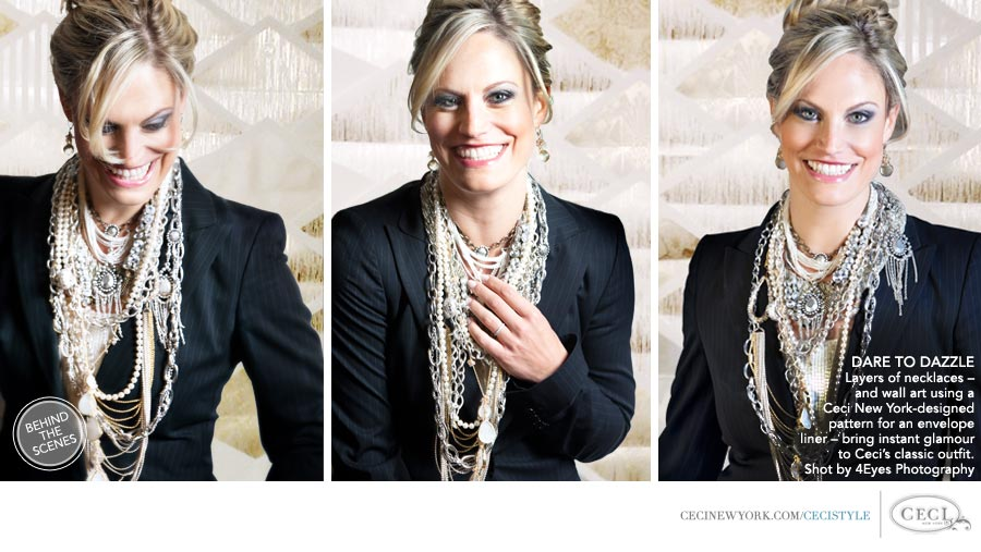 Ceci Johnson of Ceci New York - DARE TO DAZZLE: Layers of necklaces – and wall art using a Ceci New York-designed pattern for an envelope liner – bring instant glamour to Ceci's classic outfit. Shot by 4Eyes Photography.