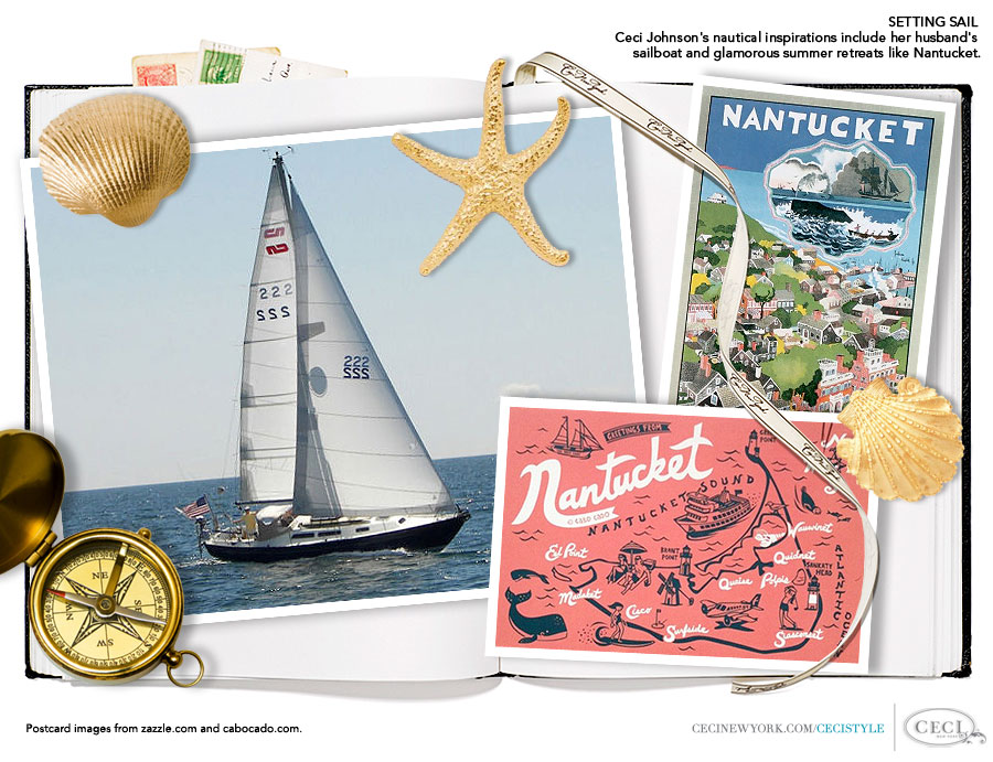 Ceci Johnson of Ceci New York - SETTING SAIL Ceci's nautical inspirations include her husband's sailboat and glamourous summer retreats like Nantucket. Postcard images from zazzle.com and cabocado.com.