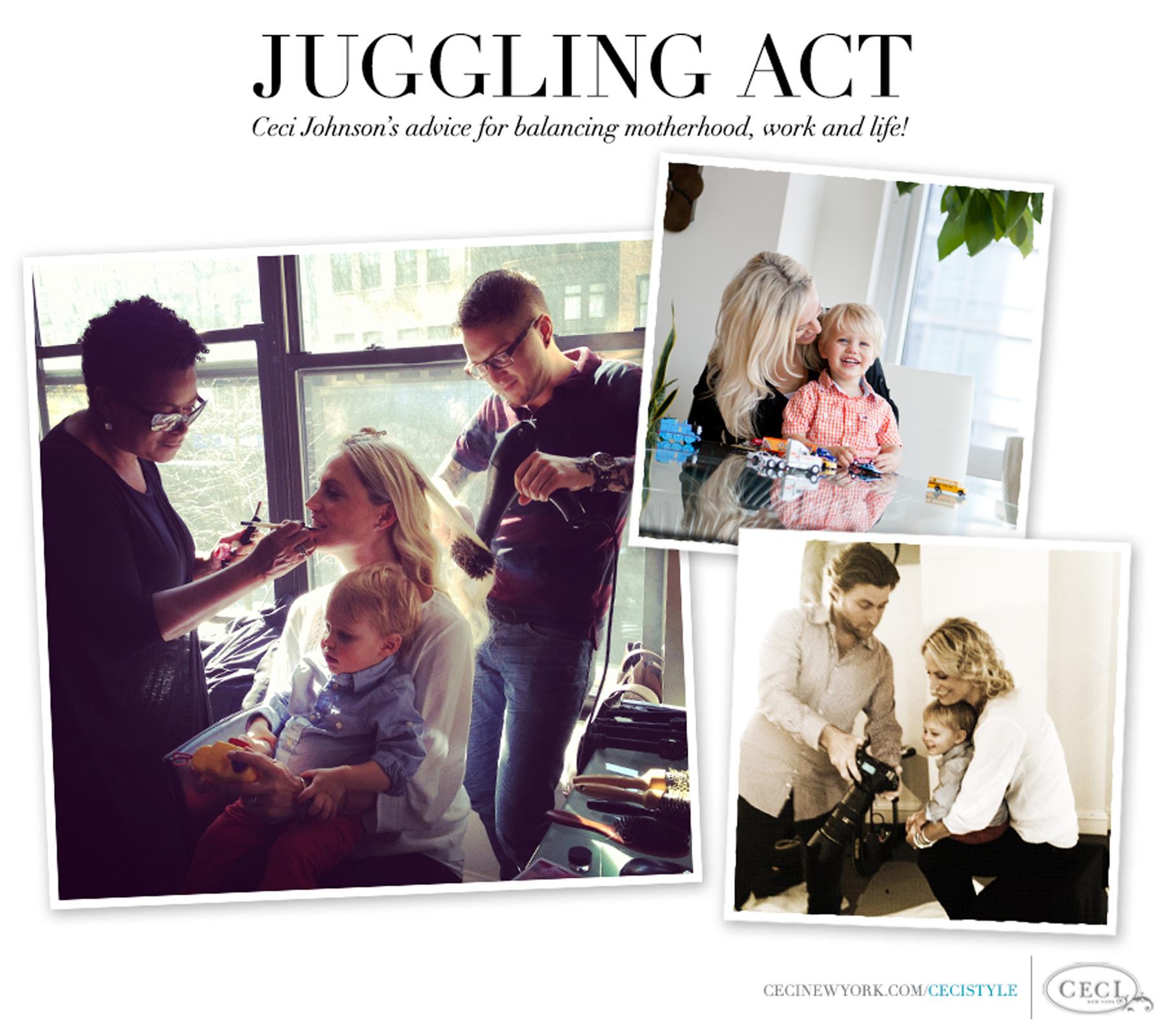 Juggling Act - Ceci Johnson's advice for balancing motherhood, work and life!