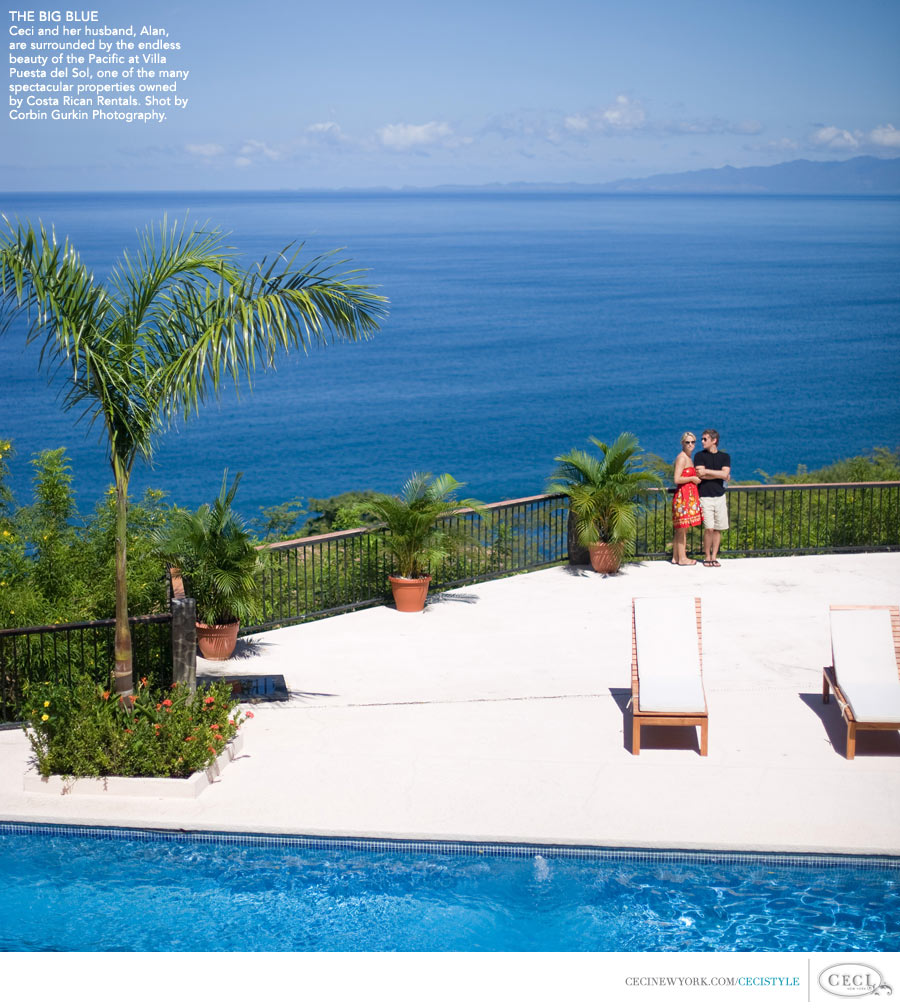 Ceci Johnson of Ceci New York - THE BIG BLUE: Ceci and her husband, Alan, are surrounded by the endless beauty of the Pacific at Villa Puesta del Sol, one of the many spectacular villas owned by Costa Rican Rentals. Shot by Corbin Gurkin Photography.