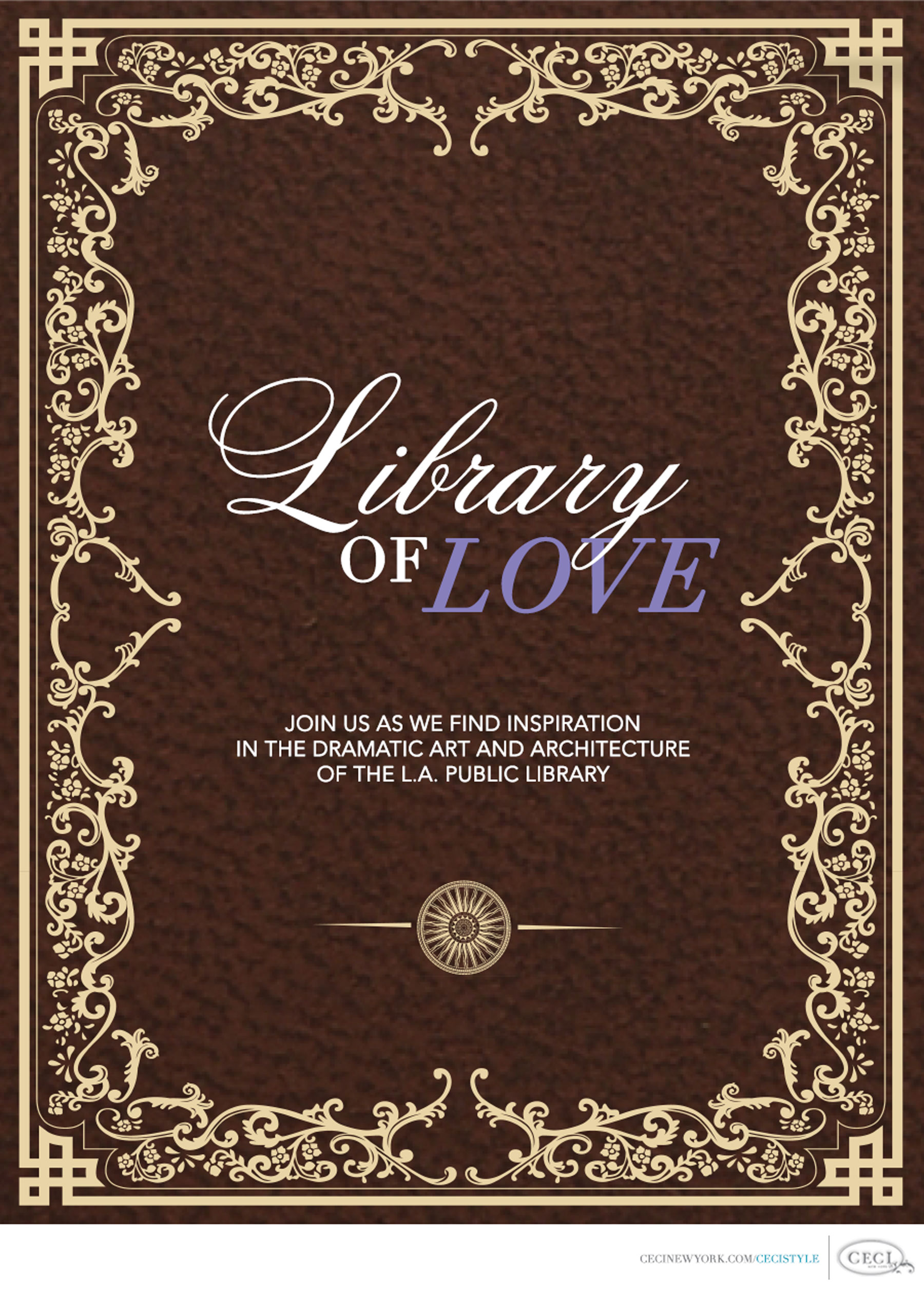 Ceci Johnson of Ceci New York - Library of Love - Join us as we find inspiration in the  dramatic art and architecture