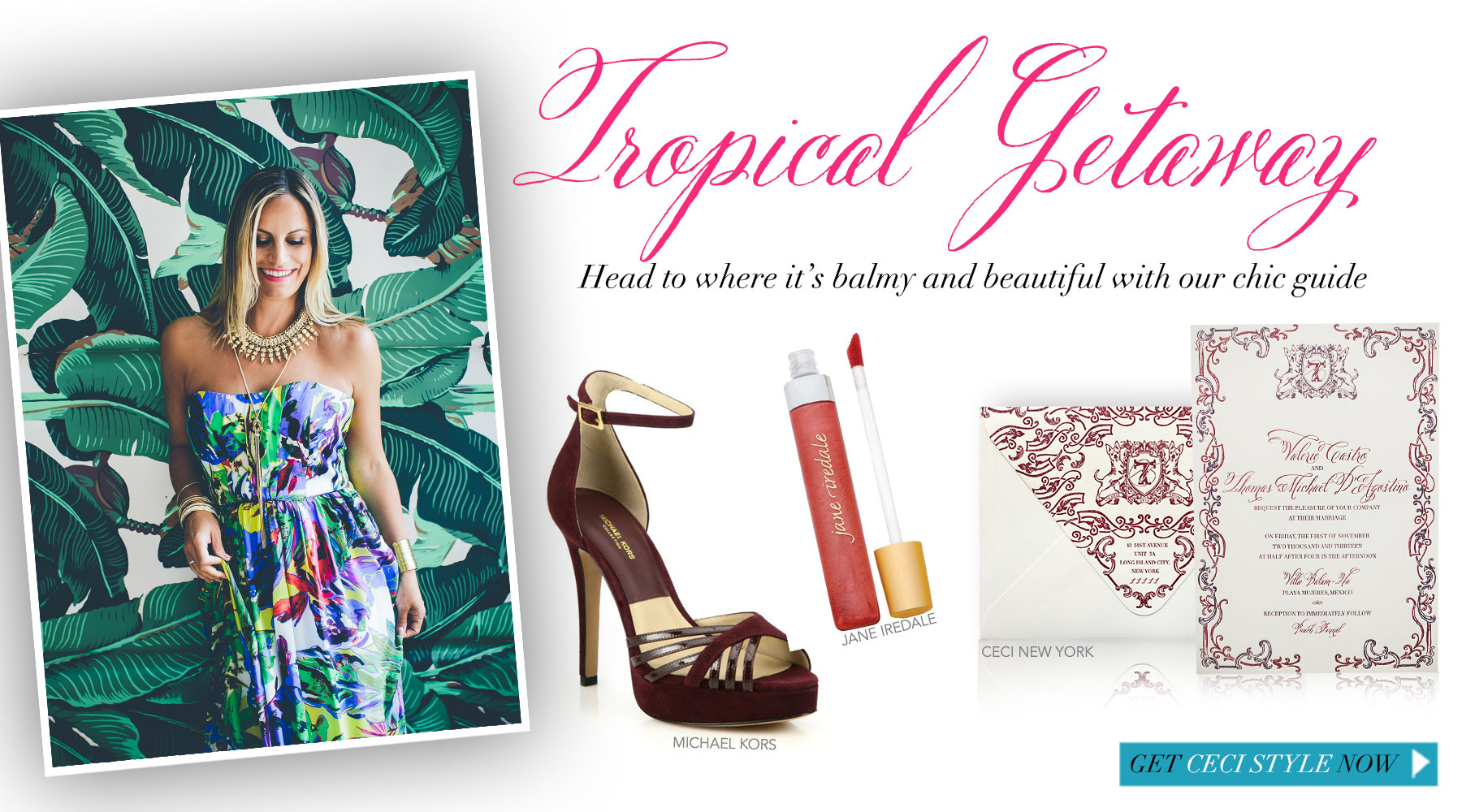 Tropical Getaway -  Head to where it's balmy and beautiful with our chic guide
