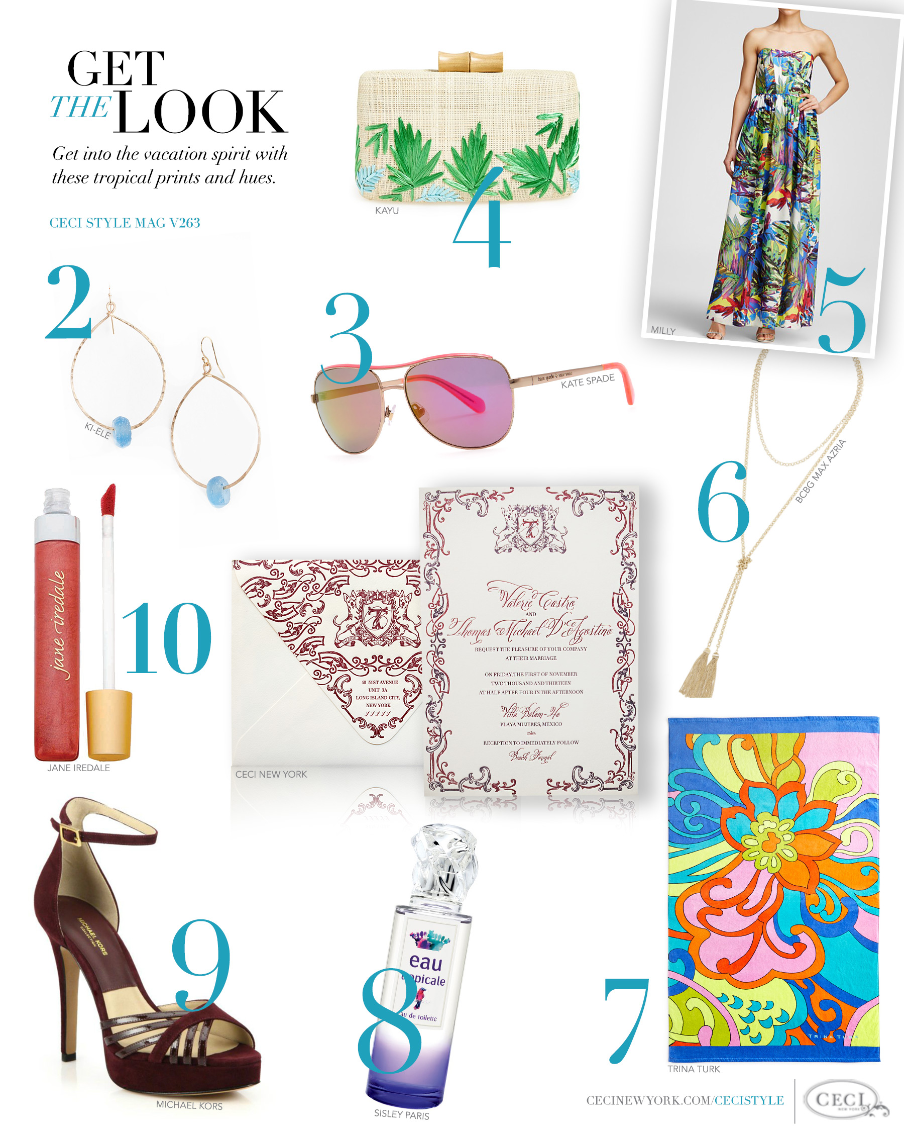 CeciStyle Magazine v263: Get The Look - Tropical Getaway - Get into the vacation spirit with these tropical prints and hues. - Luxury Wedding Invitations by Ceci New York - fashion, style, ceci new york, ki-ele, earrings, jewerly, kate spade, sunglass, aviator, kayu, makaha straw clutch, milly, maxi dress, bcbg max azria, necklace, trina turk, cactus flower, beach towel, sisley, paris, eau de toilette, michael kors, kinsley, sandal, jane iredale, lip gloss