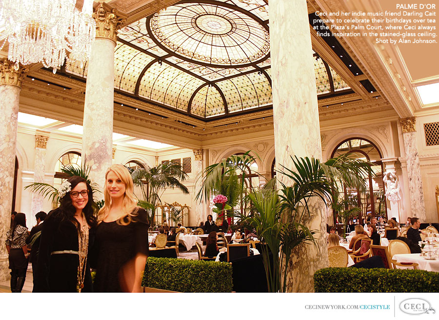 Ceci Johnson of Ceci New York - PALME D'OR: Ceci and her indie music friend Darling Cait prepare to celebrate their birthdays over tea at the Plaza's Palm Court, where Ceci always finds inspiration in the stained-glass ceiling. Shot by Alan Johnson.