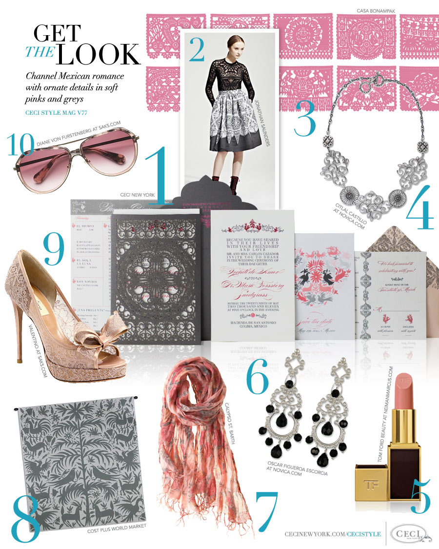 CeciStyle Magazine v77: Get The Look - Enchanting Mexico - Channel Mexican romance with ornate details in soft pinks and grey.