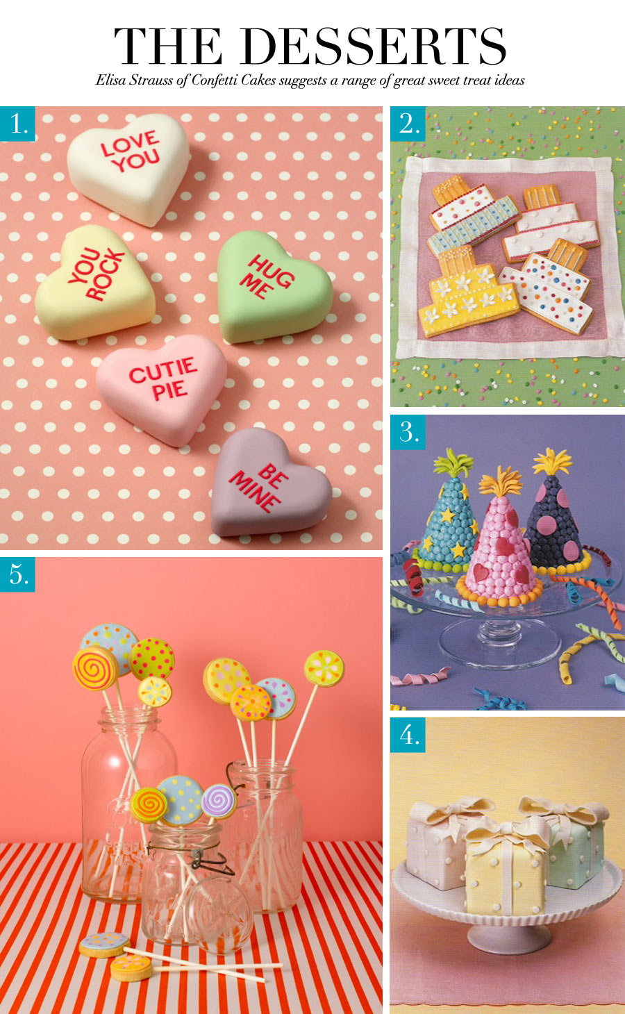 The Desserts - Elisa Strauss of Confetti Cakes suggests a range of great sweet treat ideas