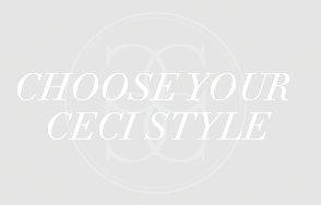 Choose your Ceci Style